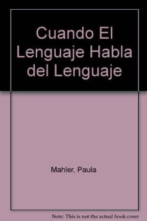 Cuando El Lenguaje Habla del Lenguaje (Spanish: Paula Mahler