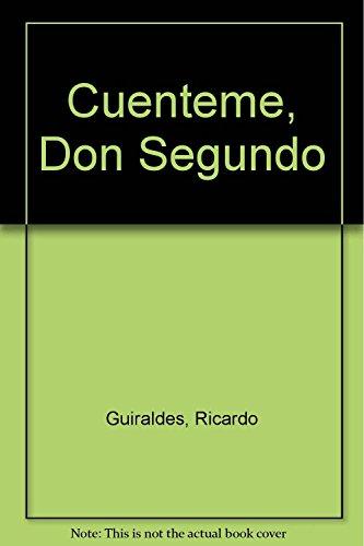 9789507530623: Cuenteme, Don Segundo (Spanish Edition)