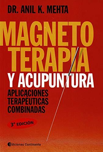 Magnetoterapia y acupuntura : manual práctico y: Mehta, Anil K.