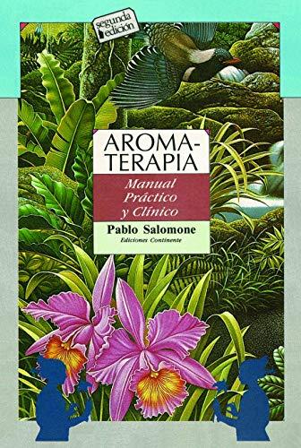 9789507540165: Aromaterapia - Manual Practico y Clinico (Spanish Edition)