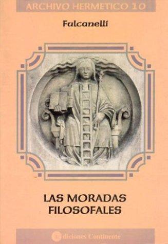 9789507540707: Las Moradas Filosofales (Archivo Hermetico (Ediciones Continente)) (Spanish Edition)