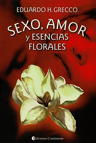 9789507540851: Sexo, Amor y Esencias Florales (Spanish Edition)