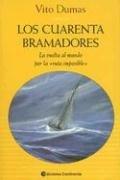 9789507540950: Los Cuarenta Bramadores: La Vuelta al Mundo Por la