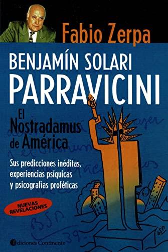 9789507541049: Benjamin Solari Parravicini: El Nostradamus de America: Sus Predicciones Ineditas, Experiencias Psiquicas y Psicografias Profeticas (Spanish Edition)