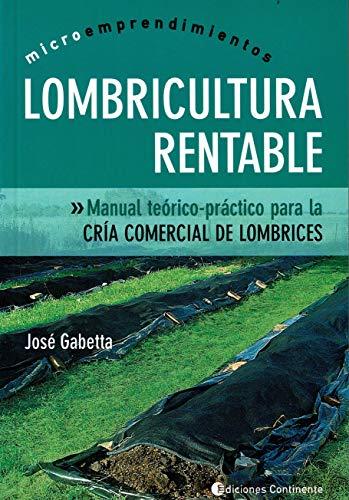 Lombricultura Rentable: Manual Teorico-practico Para La Cria: Gabetta, Jose