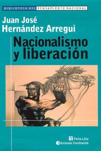 Nacionalismo y Liberacion (Spanish Edition): Hernandez Arregui, Juan