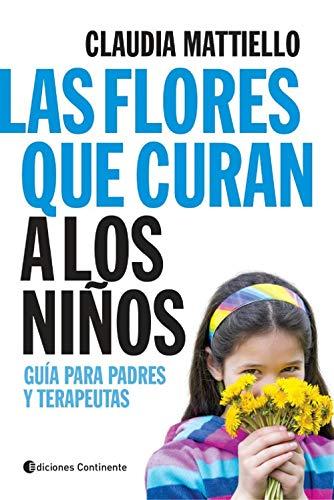 9789507542145: Las Flores Que Curan A Los Niños