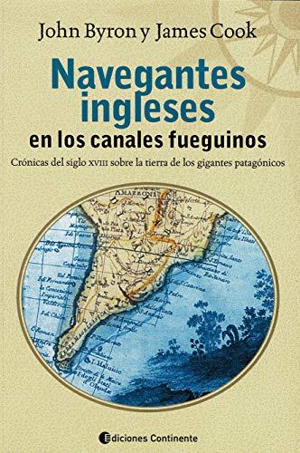 NAVEGANTES INGLESES EN LOS CANALES FUEGUINOS: J. COOK