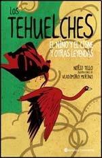 9789507542824: TEHUELCHES, LOS - EL NIÑO Y EL CISNE Y OTRAS LEYENDAS (Spanish Edition)
