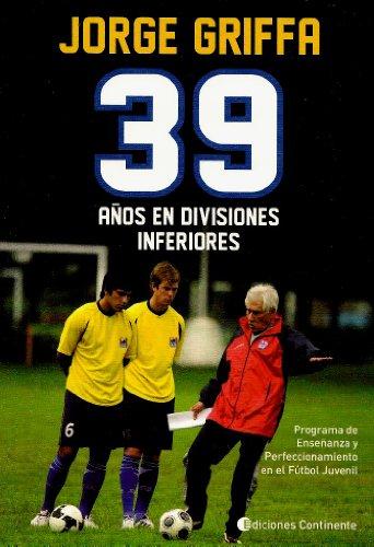 9789507543302: 39 A?S EN DIVISIONES INFERIORES (Spanish Edition)