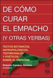 9789507543456: DE COMO CURAR EL EMPACHO Y otras yer