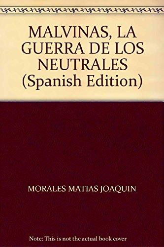 9789507543791: MALVINAS, LA GUERRA DE LOS NEUTRALES (Spanish Edition)