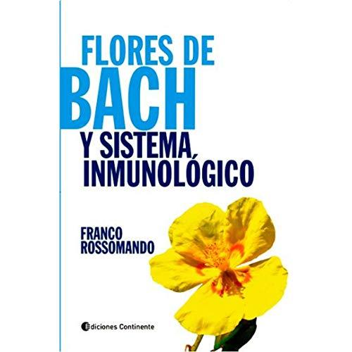 9789507545436: Flores De Bach Y Sistema Inmunologico