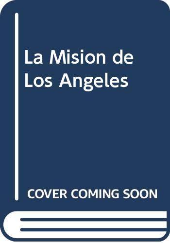 9789507641671: La Mision de Los Angeles (Spanish Edition)