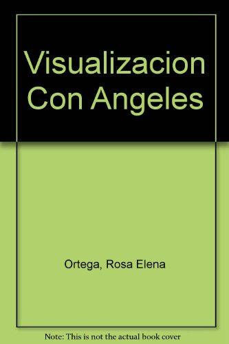 9789507641787: Visualizacion Con Angeles