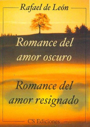 Romance del Amor Oscuro / Romance del: de Leon, Rafael