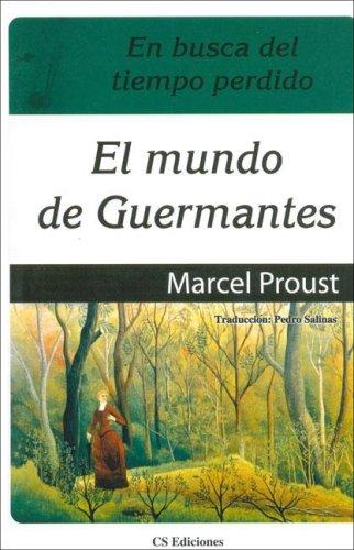 Mundo de Guermantes, El - En Busca: Proust, Marcel