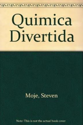 QUIMICA DIVERTIDA: Steven W. Moje
