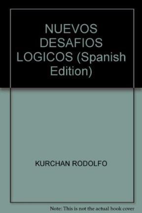 9789507653148: NUEVOS DESAFIOS LOGICOS (Spanish Edition)