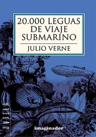 9789507682407: 20.000 Leguas De Viaje Submarino / 20,000 Leagues Under the Sea (Biblioteca Indispensable/ Essential Library) (Spanish Edition)