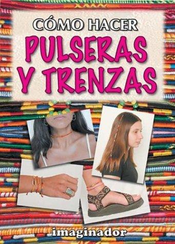 9789507683404: Como Hacer Pulseras y Trenzas