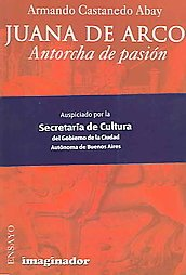 Juana de Arco / Joan of Arc: Abay, Armando Castanedo