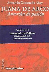 9789507683701: Juana de Arco / Joan of Arc: Antorcha de Pasion / Torch of Passion (Spanish Edition)