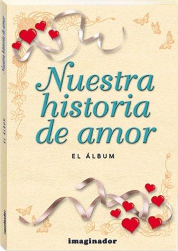 9789507684227: Nuestra historia de amor / Our love story (Spanish Edition)