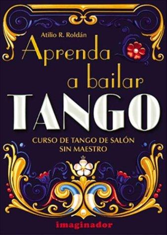 9789507684234: Aprenda a Bailar Tango. Curso de Tango de Salon (Spanish Edition)