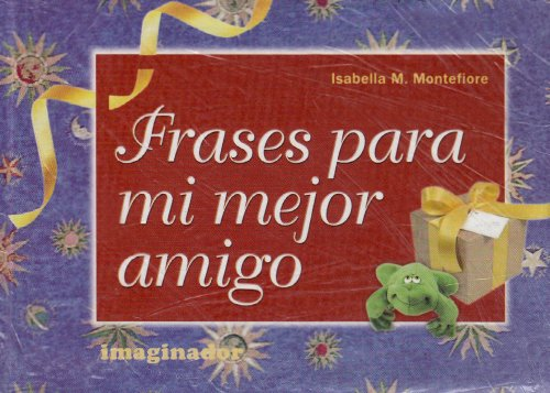 9789507684340: Frases Para Mi Mejor Amigo / Phrases For My Best Friend (Spanish Edition)