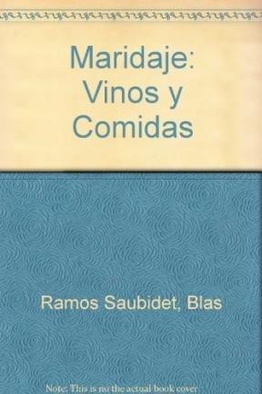 9789507684890: Maridaje Vinos Y Comidas / Wines and Food: Vinos Argentinos Cocina Internacional / Argentine Wines Internatioanl Cooking (Spanish Edition)