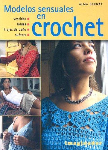 9789507685248: Modelos sensuales en crochet / Sensual Styles in Crochet (Spanish Edition)
