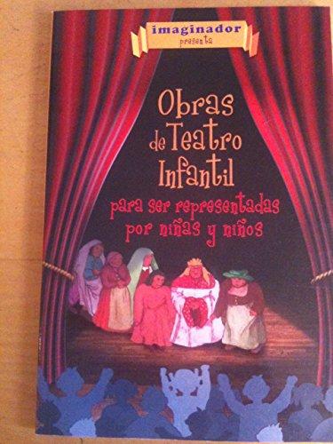 Obras de teatro infantil para ser representadas por ninas y ninos / Juvenile Plays Being ...