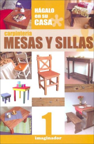 9789507685385: Carpinteria/Carpentry: Mesas y Sillas/Tables and Chairs