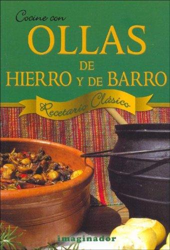 9789507685491: Cocine Con Ollas De Hierro Y De Barro/ Cooking With Iron and Clay Pots: Recetario Clasico (Spanish Edition)
