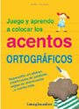 9789507685514: Juego y aprendo a colocar los acentos ortograficos / I Play and Learn How to Position the Accents