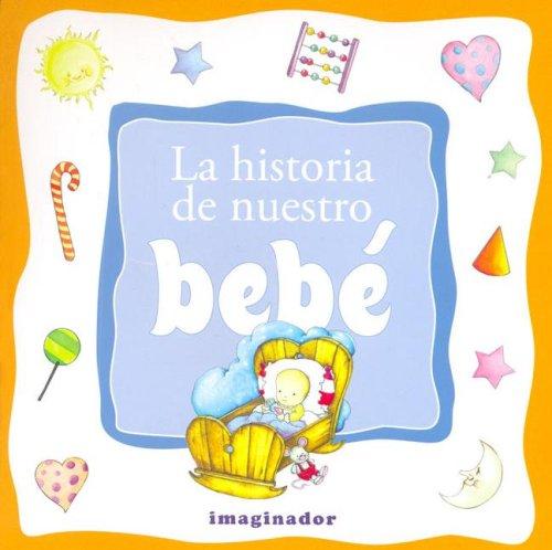 9789507685545: La historia de nuestro bebe/ The History of Our Baby (Spanish Edition)