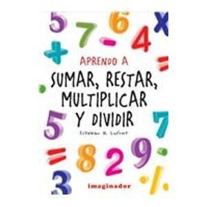9789507685750: Aprendo a sumar, restar, multiplicar y dividir / Learning to Add, Subtract, Multiply and Divide