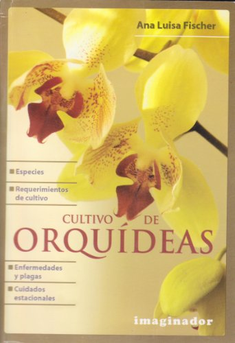 Cultivo de Orquideas/ Cultivation of Orchids (Spanish: Ana Luisa Fischer