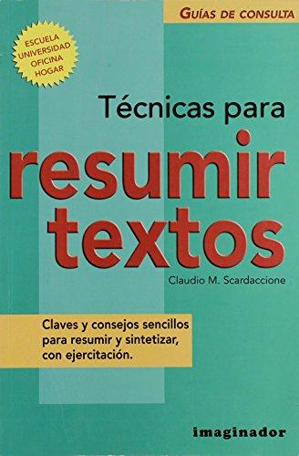Tecnicas para resumir textos (Guias De Consulta): Claudio Scardaccione