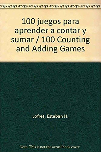 9789507686849: 100 juegos para aprender a contar y sumar / 100 Counting and Adding Games