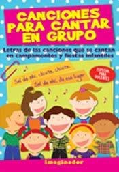 9789507687044: Canciones para cantar en grupo/Songs to Sing in Group: Letras de las canciones que se cantan en campamentos y fiestas infantiles/Song's Lyrics That Are Sung in Camps and Children's Parties