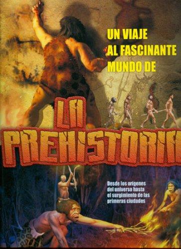 La Prehistoria (Spanish Edition): Fernandez, Maria Andrea