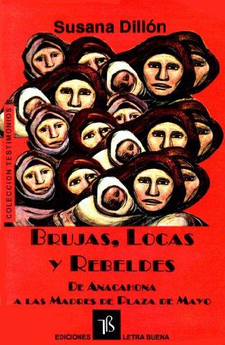 Brujas, locas y rebeldes : de Anacahona: Dillon, Susana -