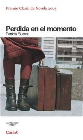 Perdida En El Momento: Lost in the Moment of What She Needs (Spanish Edition): Suarez, Patricia