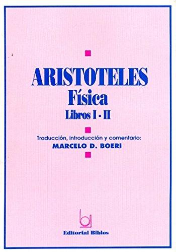 Aristoteles - Fisica Libros I y II: Boeri, Marcelo D.
