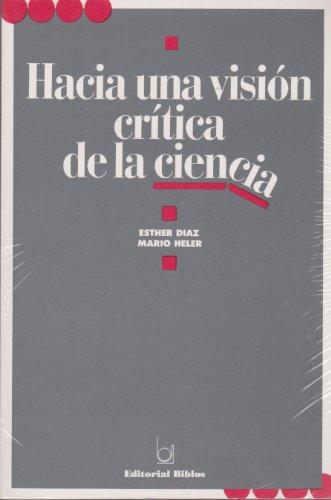9789507860072: Hacia una visión crítica de la ciencia (Spanish Edition)