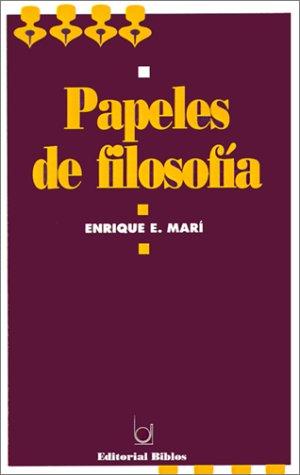 PAPELES DE FILOSOFIA (.PARA ARROJAR AL ALBA): MARI, ENRIQUE E.