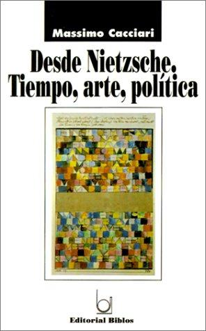 9789507860607: Desde Nietzsche: Tiempo, Arte, Politica (Spanish Edition)