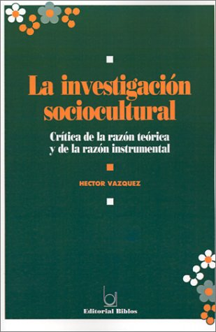 LA Investigacion Sociocultural (Spanish Edition): Hector Vazquez